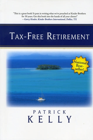 Tax-Free Retirement - Patrick Kelly