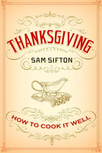 Thanksgiving: How to Cook it Well - Sam Sifton