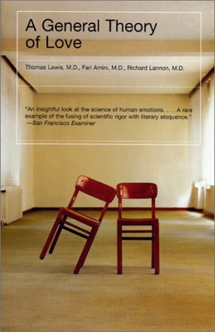 A General Theory of Love - Thomas Lewis, M.D., Fari Amini, M.D., Richard Lannon, M.D.