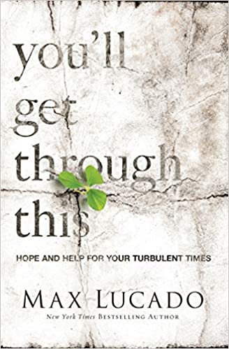 You'll Get Through This - Max Lucado