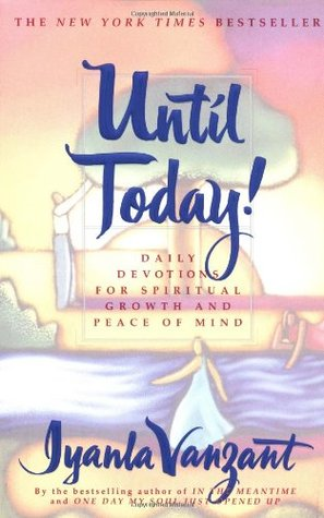 Until Today! Daily Devotions for Spiritual Growth and Peace of Mind - Iyanla Vanzant