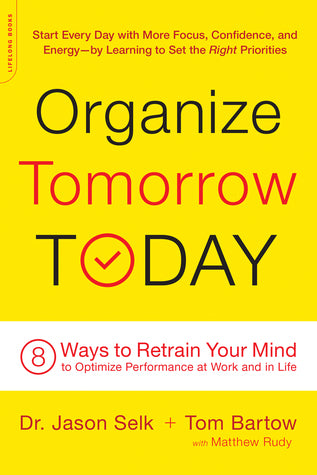 Organize Tomorrow Today - Dr. Jason Selk and Tom Bartow
