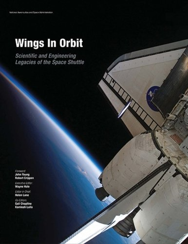 Wings in Orbit: Scientific and Enginerring Legacies of the Space Shuttle - Helen Lane (Ed.)