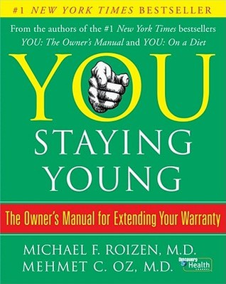 You, Staying Young - Michael Roizen and Mehmet Oz