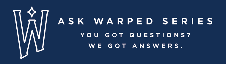 Ask Warped Series