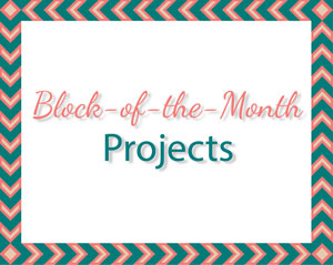 Block-of-the-Month Projects