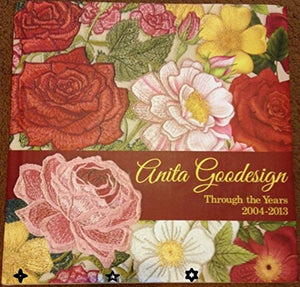 Anita Goodesign Through the Years 2004-2013