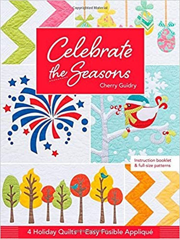 Celebrate the Seasons: 4 Holiday Quilts