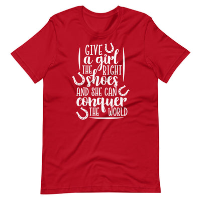 Give A Girl The Right Shoes And She Can Conquer The World Short-Sleeve Unisex T-Shirt