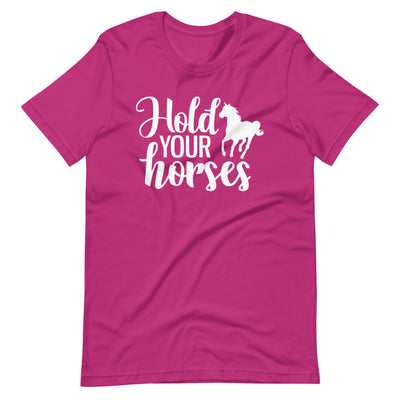 Hold Your Horses Short-Sleeve Unisex T-Shirt