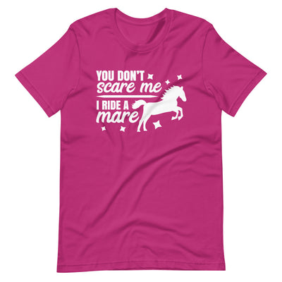 You Don't Scare Me I Ride A Mare Short-Sleeve Unisex T-Shirt