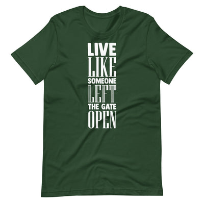 Live Like Someone Left The Gate Open Short-Sleeve Unisex T-Shirt