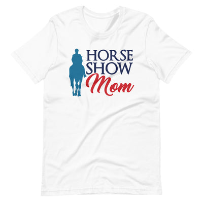 Horse Show Mom Short-Sleeve Unisex T-Shirt