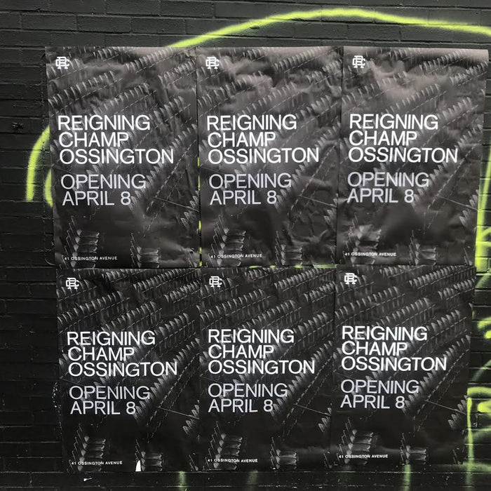 Reigning Champ Ossington - wheat paste posters