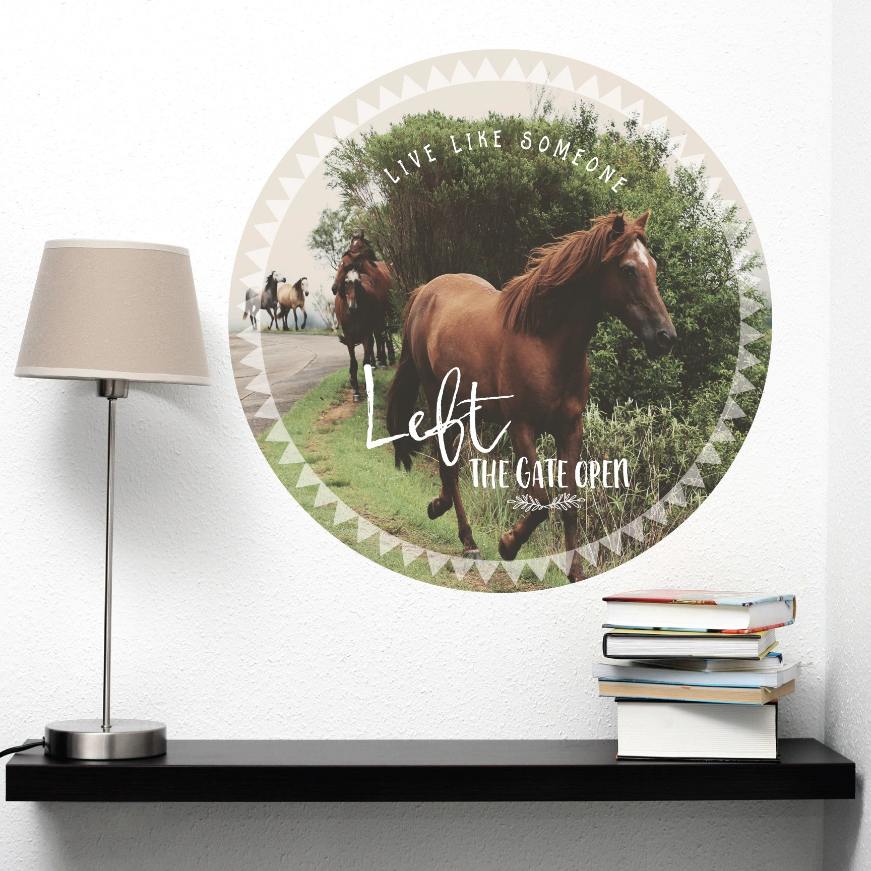 """Live Like Someone Left The Gate Open Quote: Horses Poster Quote Wall Decal """"Live Like Someone Left The"""