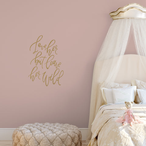 "Wall Decal ""Love Her But Leave Her Wild"" Typography Quote Decal in Metallic Gold and Silver - Wall Dressed Up"