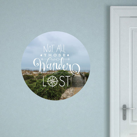 Not All Those Who Wander Are Lost Quote Wall Decal - Wall Dressed Up - 1