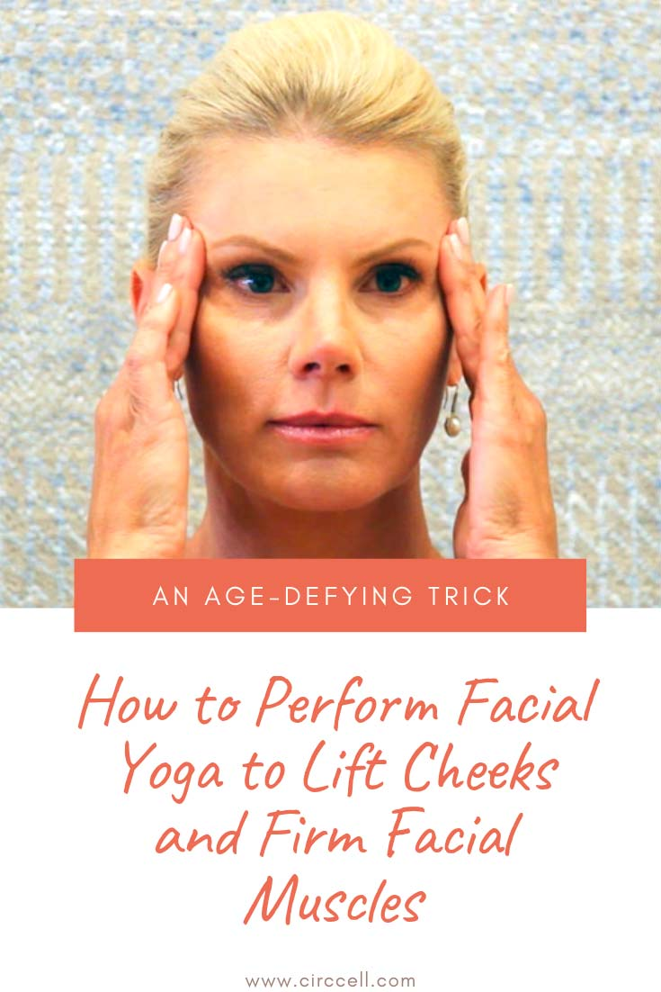 Facial Yoga Lifts Cheeks and Firms Facial Muscles