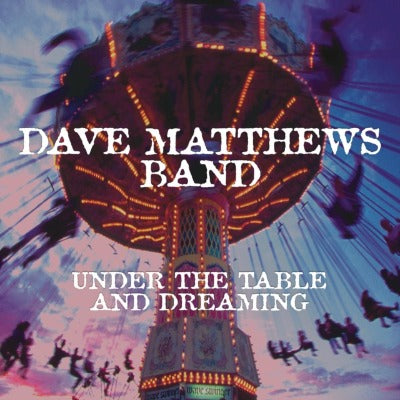 Dave Matthews Band - Under the Table and Dreaming album cover