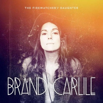 Brandi Carlile - The Firewatcher's Daughter album cover
