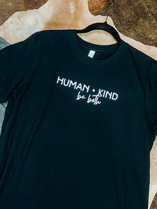 Human Kind, Be Both Womans and Mens Tee
