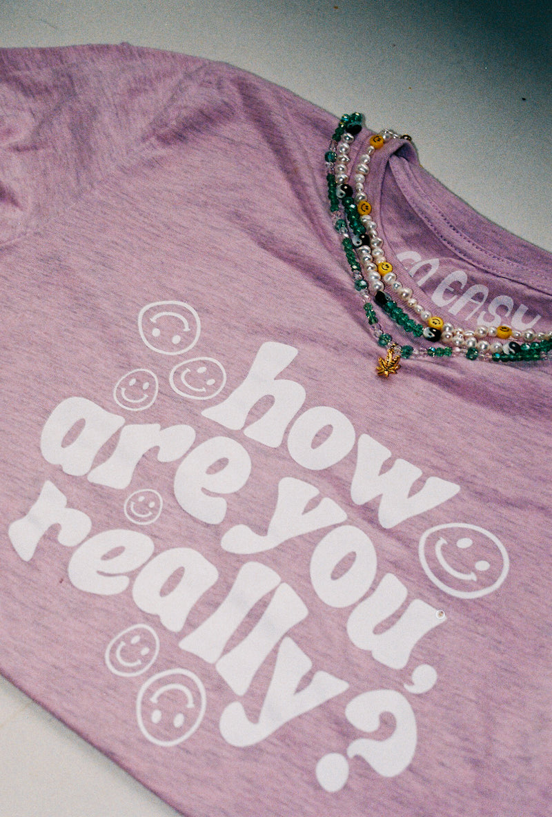 """How Are You Really?"" Pink Shirt"