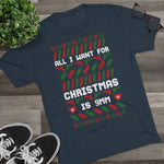 All I want for Christmas is 9mm Men's Tri-Blend Crew Tee