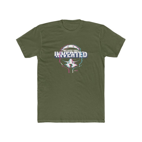 Because I was Inverted Men's Cotton Crew Tee