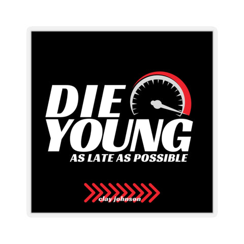 Die Young  Square Kiss-Cut Stickers