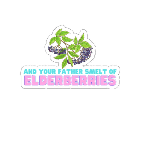 And Your Father Smelt of Elderberries Kiss-Cut Stickers
