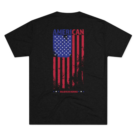 American with Flag T-Shirt Believe in Heroes Men's Tri-Blend Crew Tee