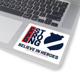 CCPD Strong Believe in Heroes Kiss-Cut Stickers