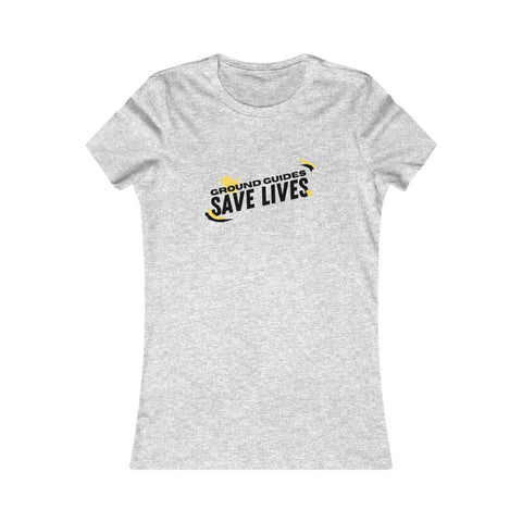 Ground Guides Save Lives Women's Favorite Tee