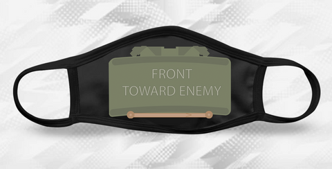 Black reusable cloth triple layered face mask with claymore mine printed  featuring the famous front toward enemy text