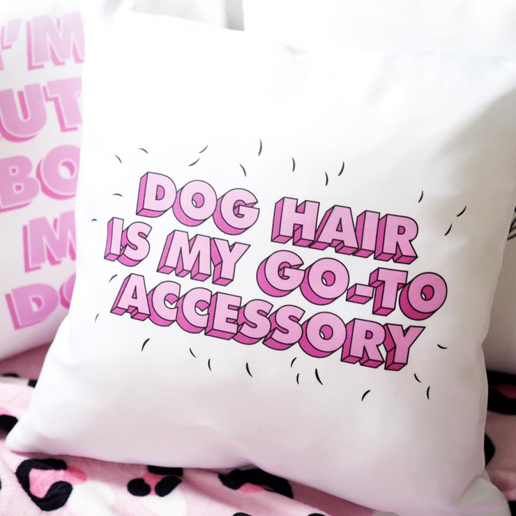 Cushion - Dog hair is my accessory - Pretty Pawfect Boutique