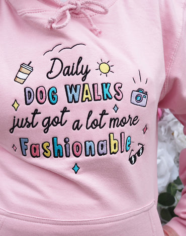 Hoodie - Daily Dog Walks Just Got Fashionable -Pink