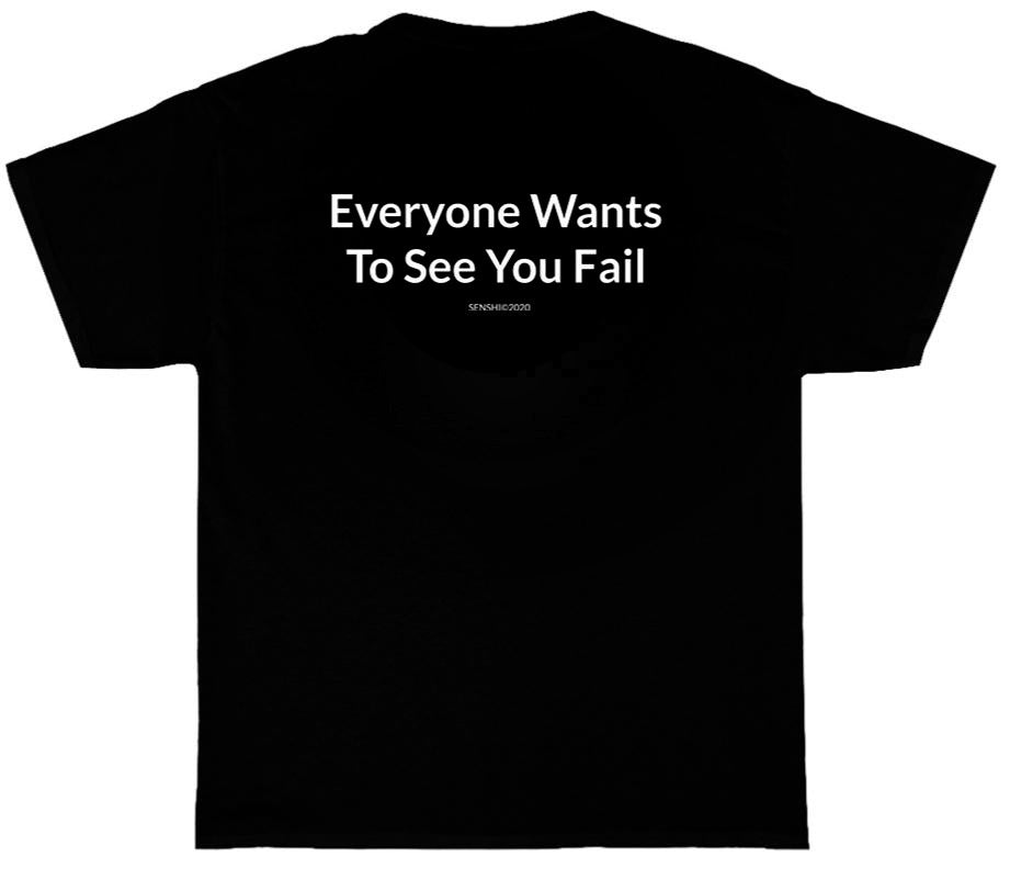 Everyone Wants To See You Fail Tee