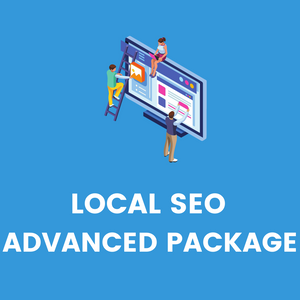 LOCAL SEO ADVANCED PACKAGE