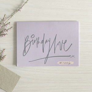 Card - BIRTHDAY LOVE #HUGS