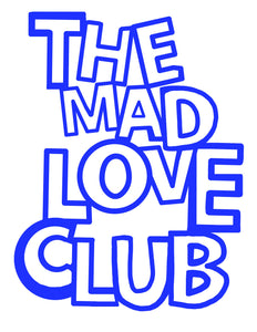 The Mad Love Club