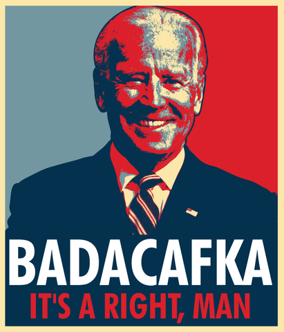 Badacafka!! It's a right, man!