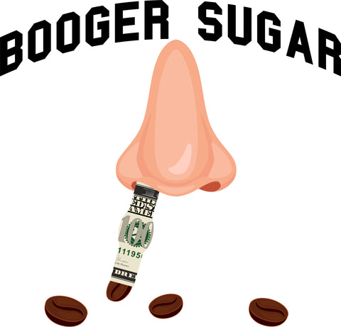 Booger Sugar Shirts
