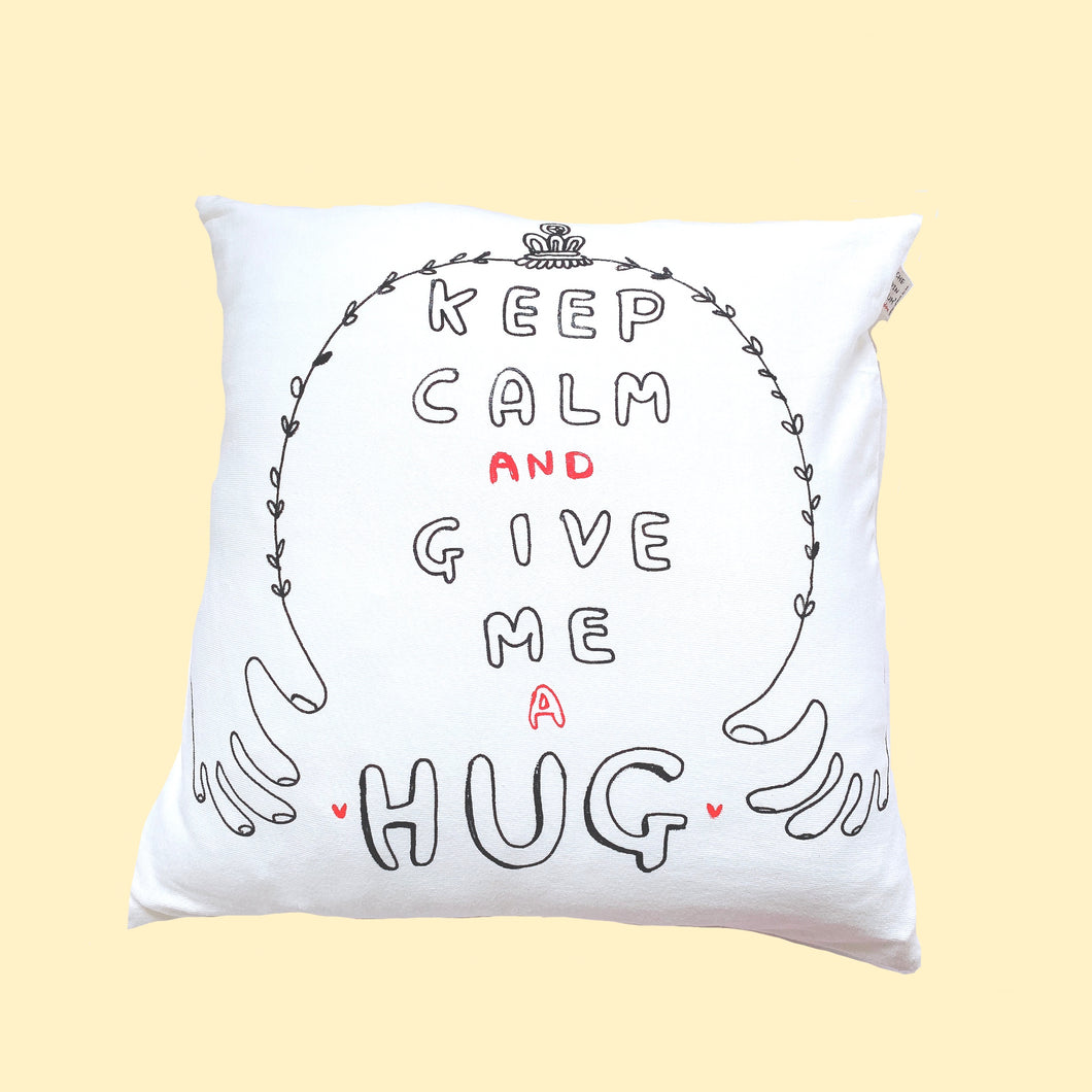 Keep Calm and Give Me a Hug Cushion