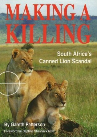 **SALE** 'Making a Killing' - South Africa's Canned Lion Scandal