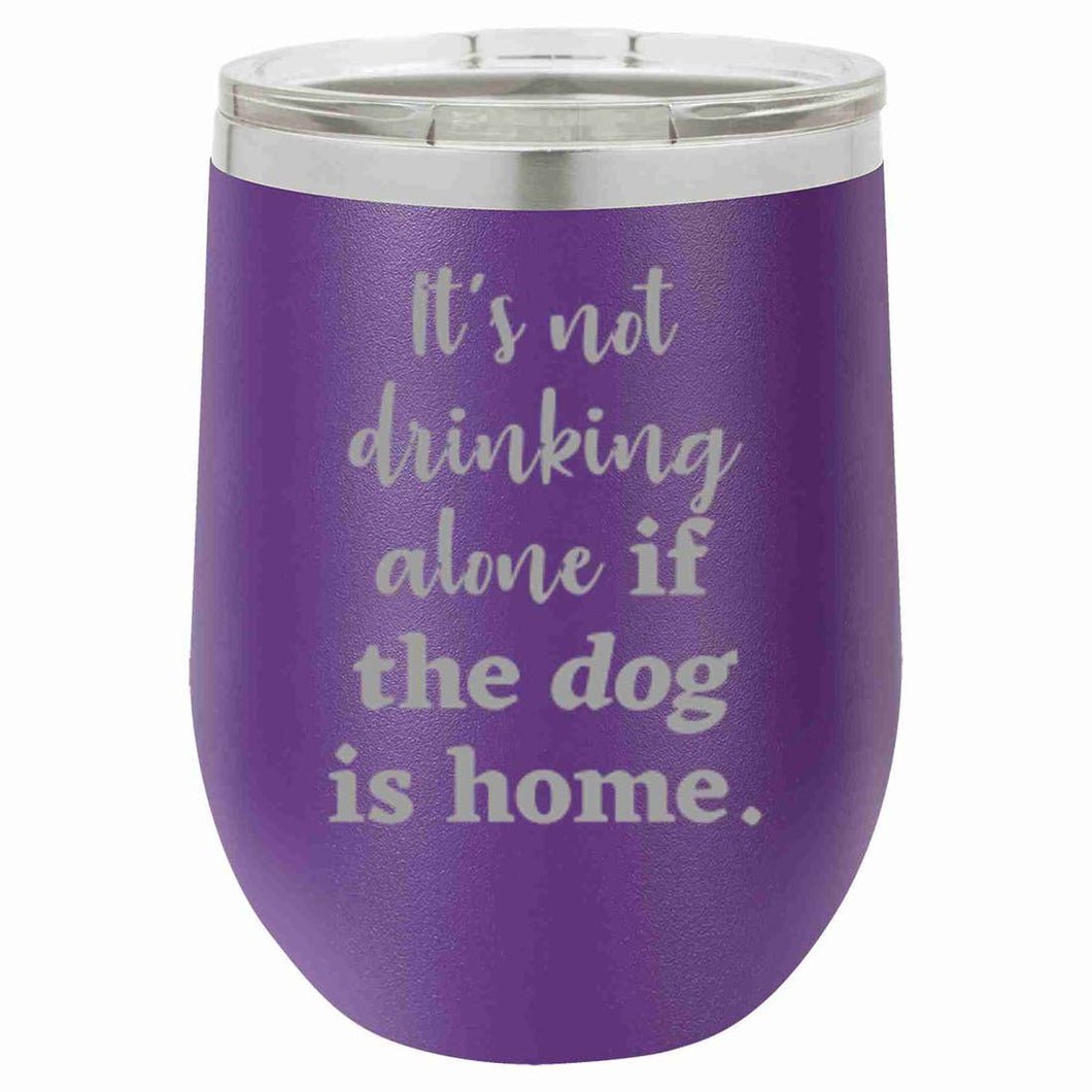 It's Not Drinking Alone Wine Tumbler