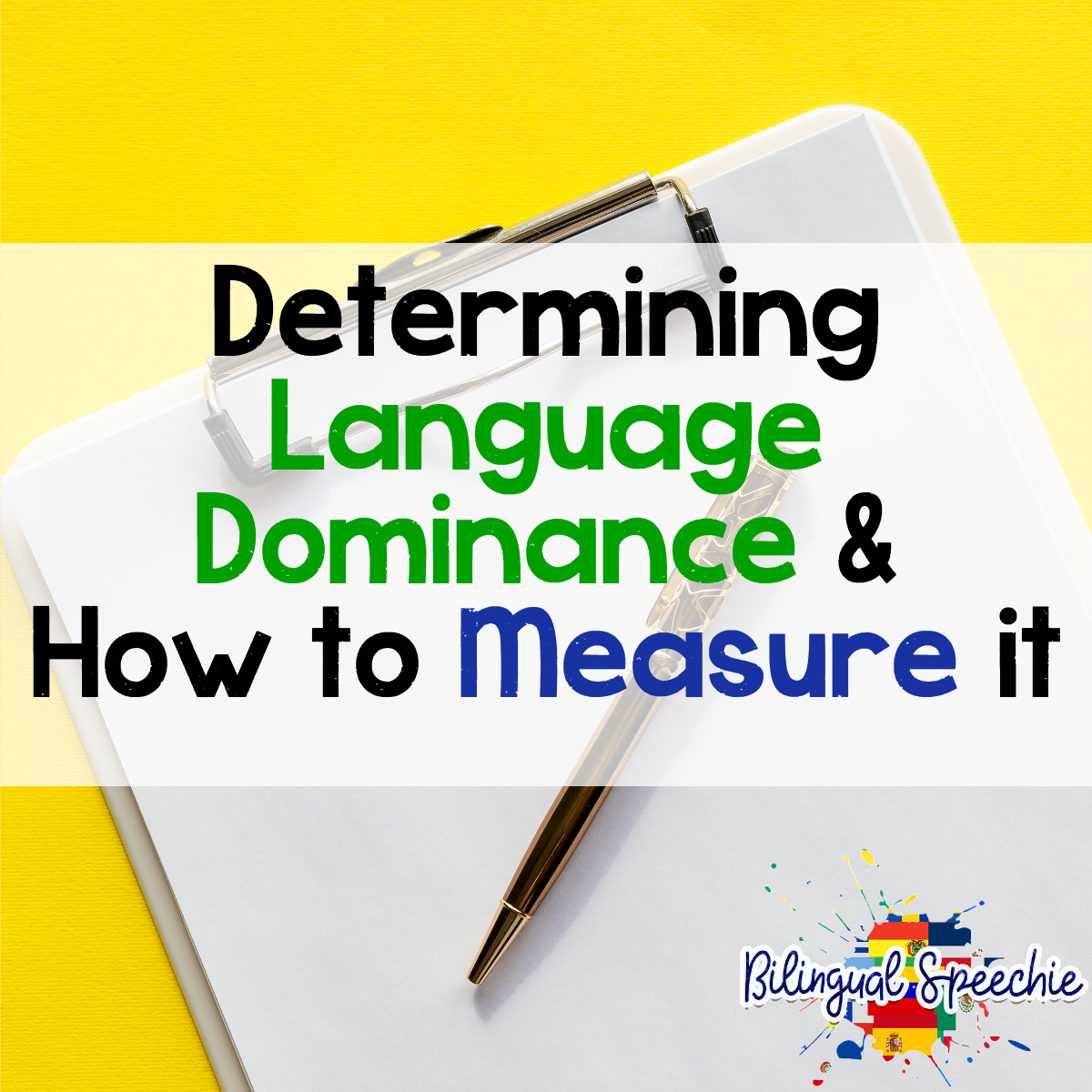 Determining Language Dominance: Why It's Important & How to Measure It