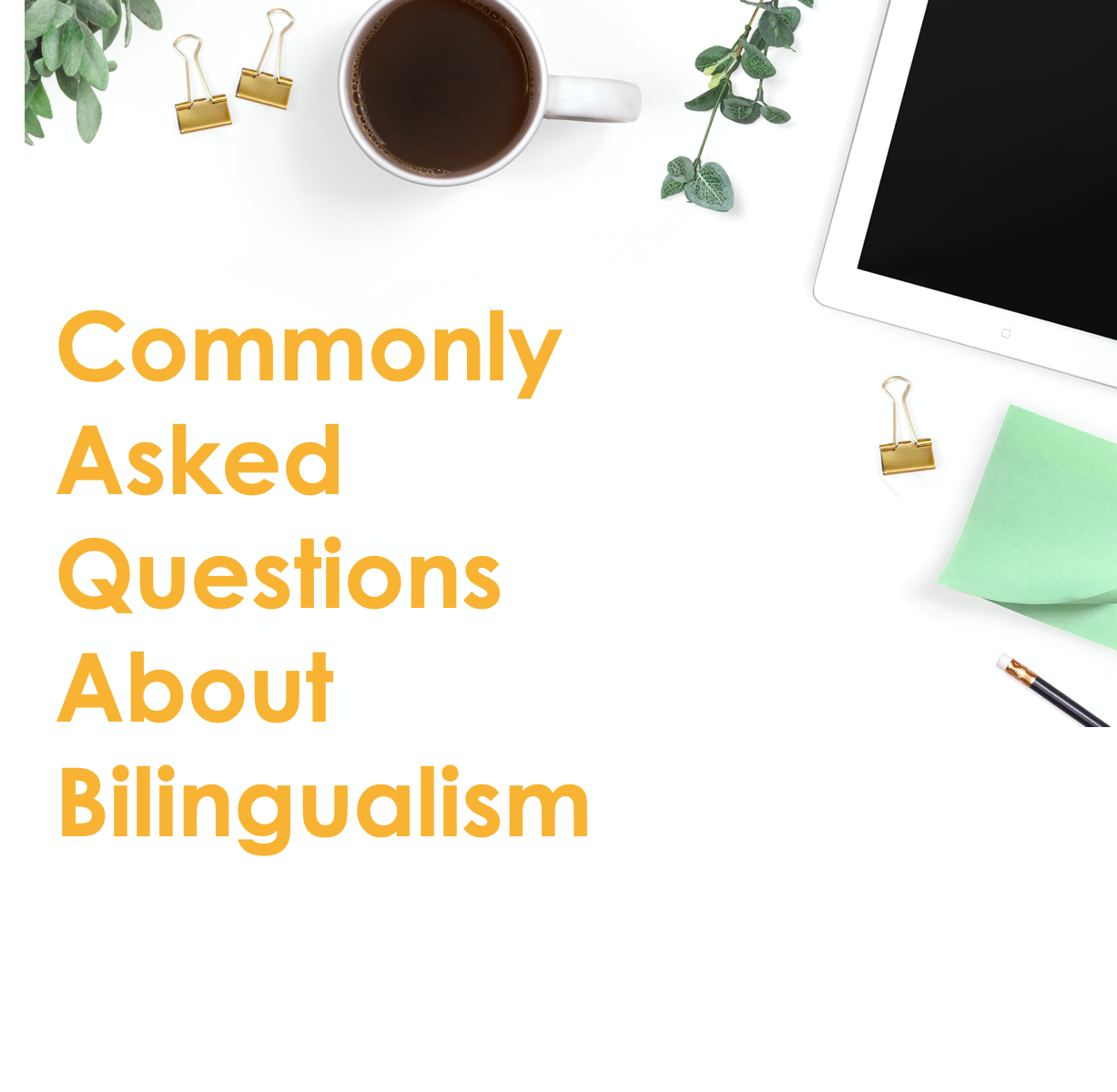 "Frequently Asked Questions by Parents on Bilingualism |  As featured on ""Malty the Blue Tiger"""