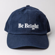 Load image into Gallery viewer, Be Bright Dad Hat - Navy Blue