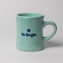 Load image into Gallery viewer, Be Bright Diner Mug