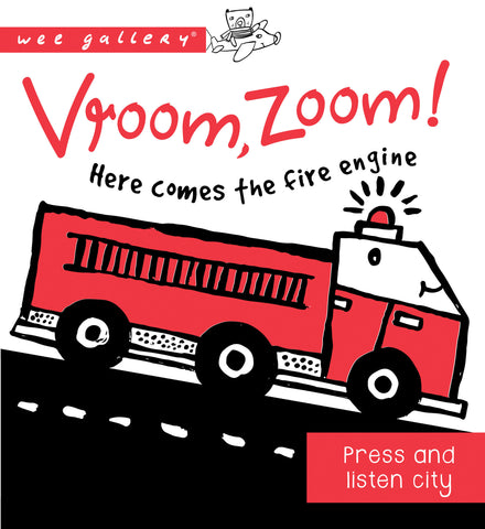 Libro Sensoriale Vroom Zoom Here comes the Fire Engine | WEE GALLERY | RocketBaby.it